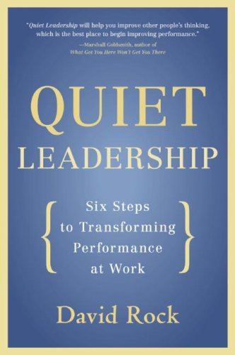 Quiet Leadership » Transform Thinking and Performance