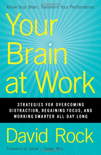 Your Brain at Work » Transform Thinking and Performance